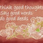 Does the Zarathushtrian religion teach only Good Thoughts, Good Words, Good Deeds?